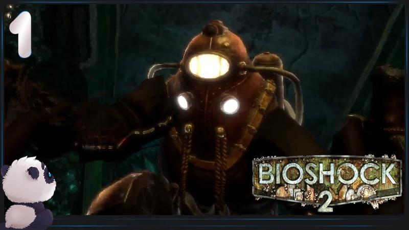 BioShock 2 Remastered ● Прохождение 1 ● ИСТОРИЯ БОЛЬШОГО ПАПОЧКИ