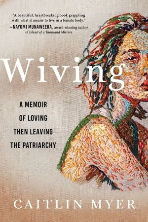 Wiving - Caitlin Myer