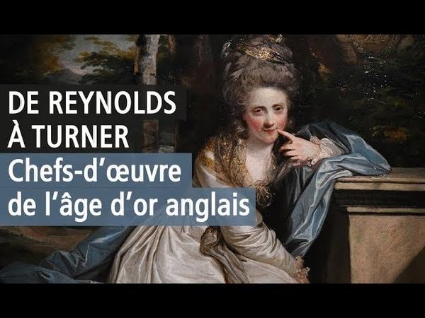 Merveilles de la peinture anglaise du XVIIIe siècle de Reynolds à Turner l'exposition YouTube