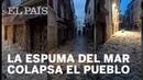 BORRASCA GLORIA: Tossa de Mar se llena de ESPUMA por la SUBIDA del MAR