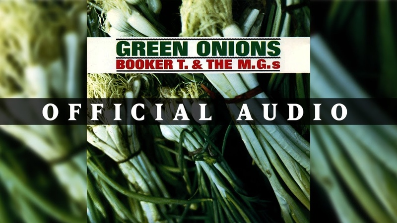 Booker T The MG's Green Onions Official Audio