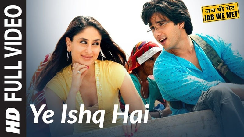 Full Video Yeh Ishq Hai | Jab We Met | Kareena Kapoor, Shahid Kapoor | Shreya Ghoshal