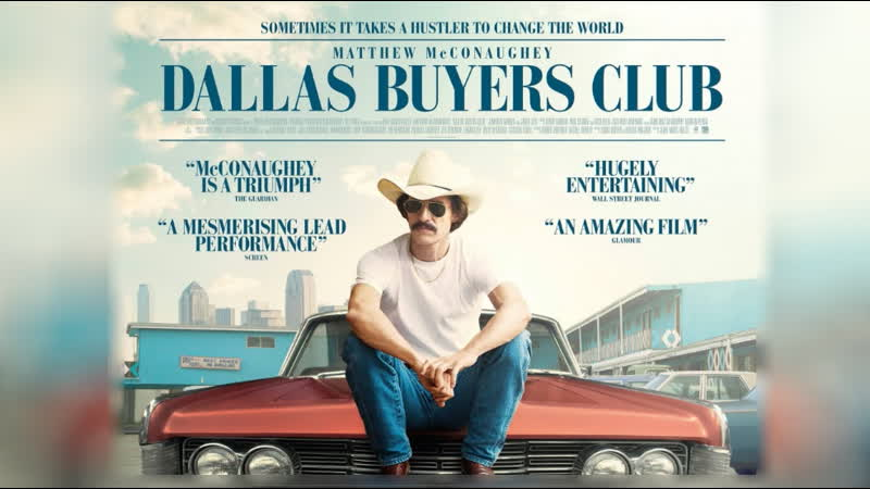 Далласский клуб покупателей биографическая драма 2013
