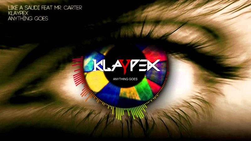 Klaypex Like a Saudi feat Mr Carter