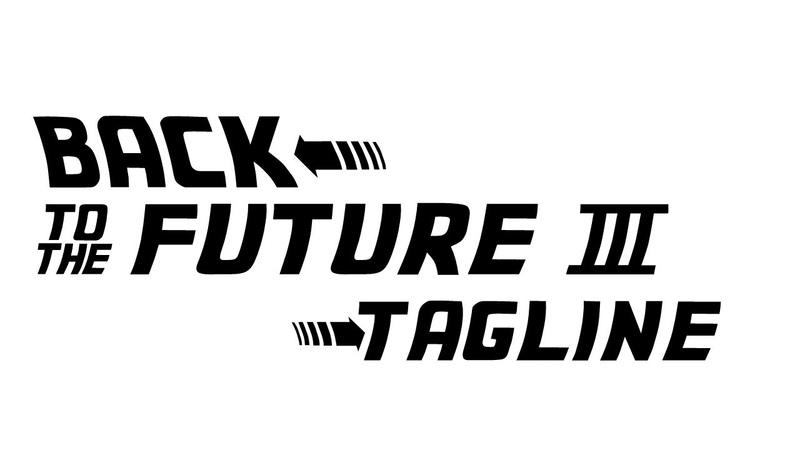 Back to the Future 3 Tagline