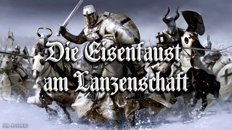 Die Eisenfaust am Lanzenschaft ✠ German knight song English translation