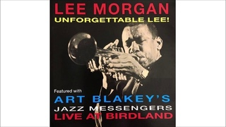 Unforgettable Lee!(Live At Birdland)- Lee Morgan