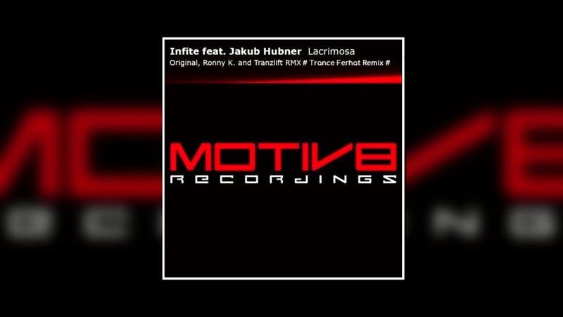 Infite Feat Jakub Hubner Lacrimosa Trance Ferhat Remix