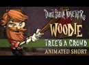 Don't Starve Together: Tree's a Crowd [Woodie Animated Short]