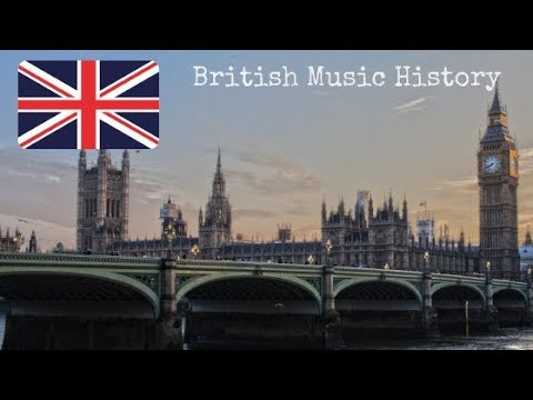THE MUSIC OF BRITAIN A Brief History of British Music