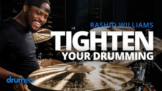 Learn To Be A Polished Drummer In 45 Minutes - Rashid Williams