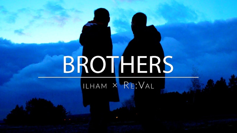 Ilham × Re Val Brothers Official video