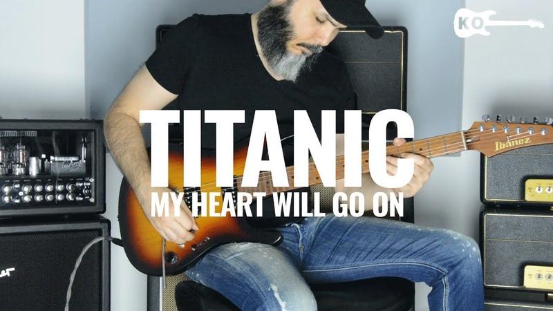 Celine Dion My Heart Will Go On Titanic Metal Ballad Guitar Cover by Kfir Ochaion