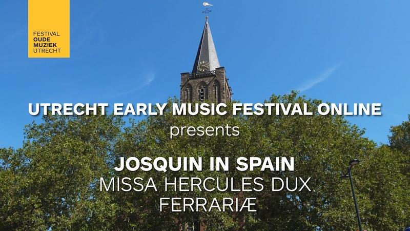 Música Temprana Josquin in Spain Utrecht Early Music Festival Online