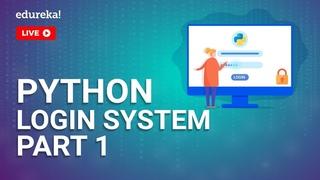 Python Login System Part - 1 | How to create Simple Login Form in Python | Python Training | Edureka