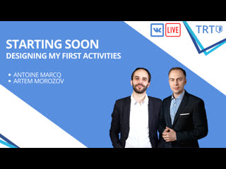 Podcast #4: Creating our first activities, lessons and mistakes with Artem Morozov and Antoine Marcq