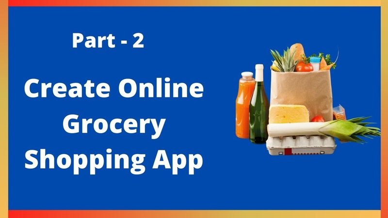 How to create online grocery delivery app in MIT App Inventor 2 Part 2 2020 Updated