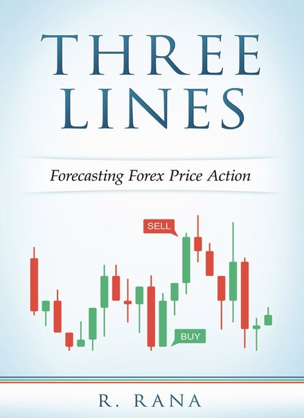 Three Lines Forecasting Forex Price Action by Rana, R