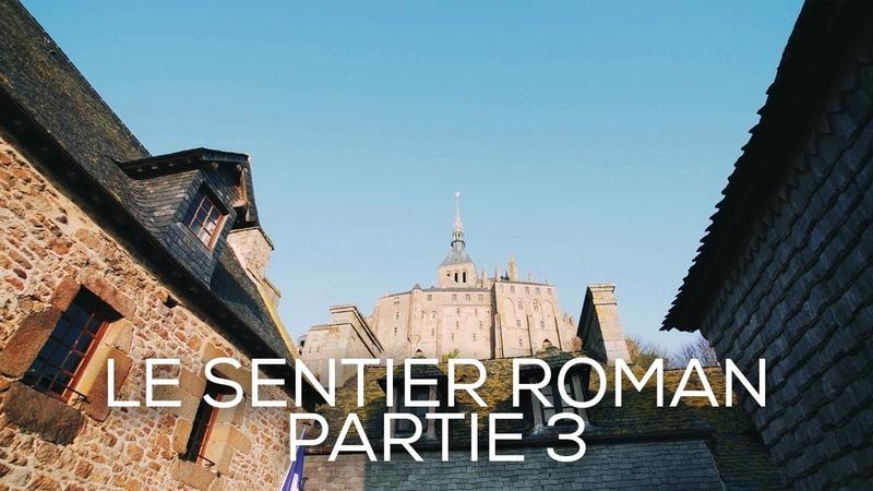 LE SENTIER ROMAN du Mont Saint Michel PARTIE III de Pontorson au Mont Saint Michel