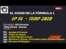 El Show de la Formula 1 - EP 15 Temp 2020
