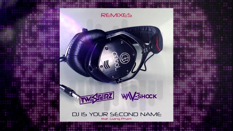 C BooL feat Giang Pham DJ Is Your Second Name TWISTERZ Waveshock Remix