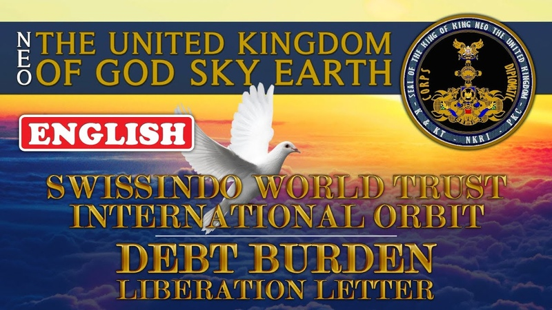 Swissindo Neo United Kingdom Of God Sky Earth Debt Burden Liberation Letter