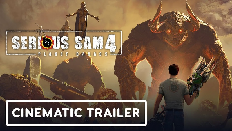Serious Sam 4 Planet Badass Official Cinematic Trailer