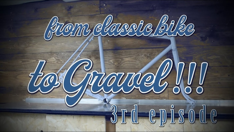 From Classic bike to Gravel - 3 rd episode -