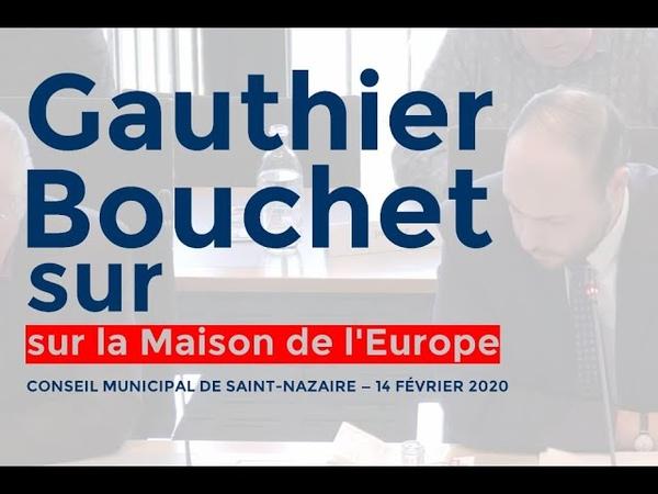 CM de Saint Nazaire 14 02 20 Gauthier Bouchet sur la Maison de l'Europe