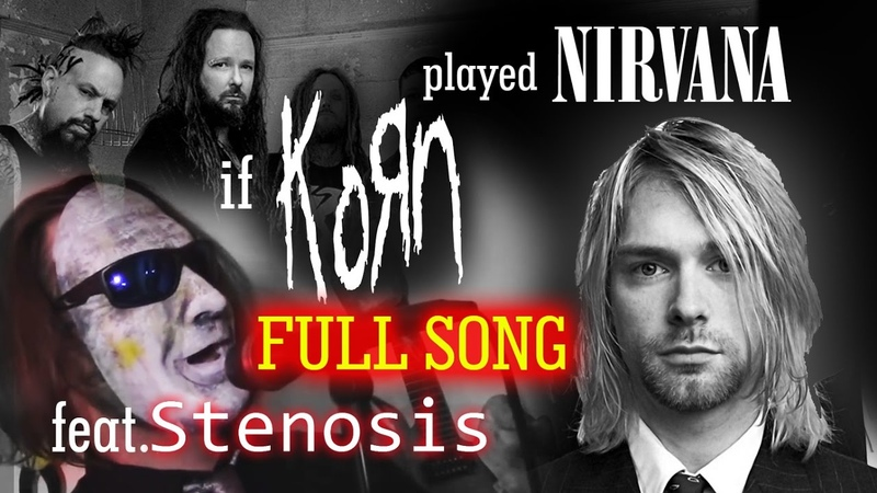 ITP Smells Like Teen Spirit feat Stenosis Korn Nirvana Cover FULL SONG