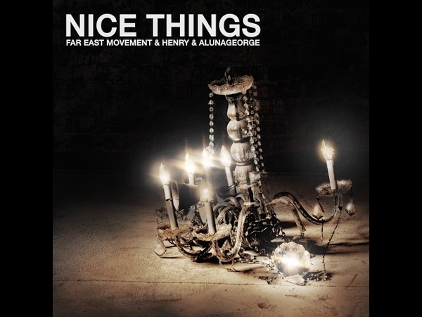 Henry x Far East Movement x Aluna George - Nice Things (Official Audio)