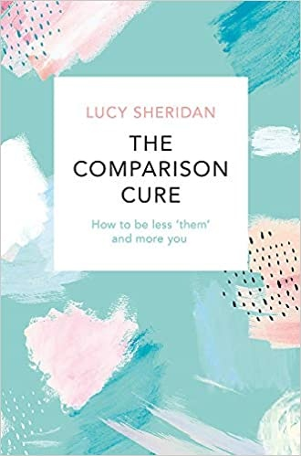 The Comparison Cure - Lucy Sheridan