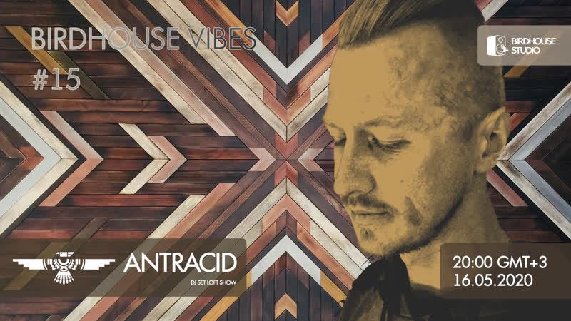 Birdhouse vibes 15 Antracid DJ set loft show djing ethno goodmood