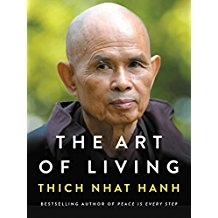 The Art of Living - Peace and Freedom in the Here and Now by Thich Nhat Hanh