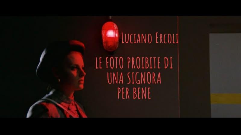 Le foto proibite di una signora per bene Грязные фото для дамы вне всяких подозрений 1970 Luciano Ercoli Лучиано Эрколи