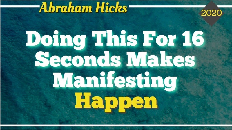 Abraham Hicks DOING THIS FOR 16 SECONDS MAKES MANIFESTING HAPPEN POWERFUL