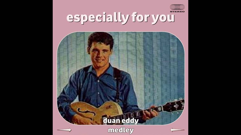 Duane Eddy Especially for You Medley Peter Gunn Only Child Lover Fuzz Yep Along the Na